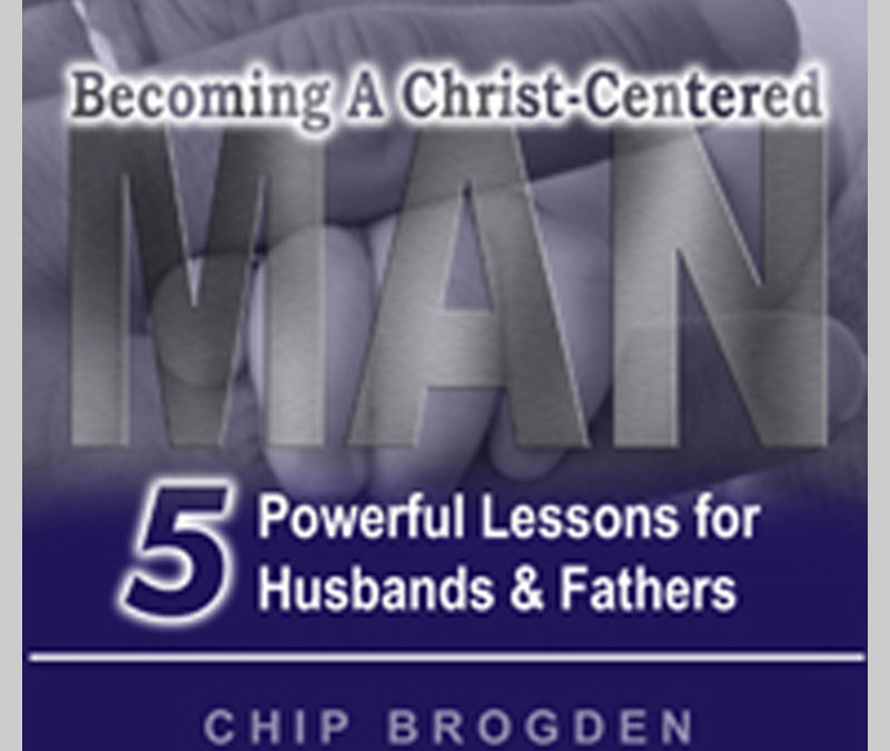 Becoming a Christ-Centered Man