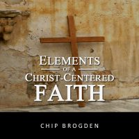 Elements of a Christ-Centered Faith