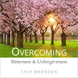 Overcoming Bitterness and Unforgiveness