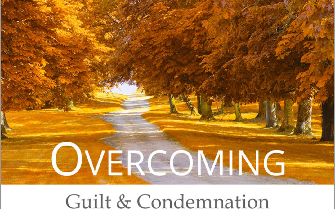 Overcoming Guilt & Condemnation