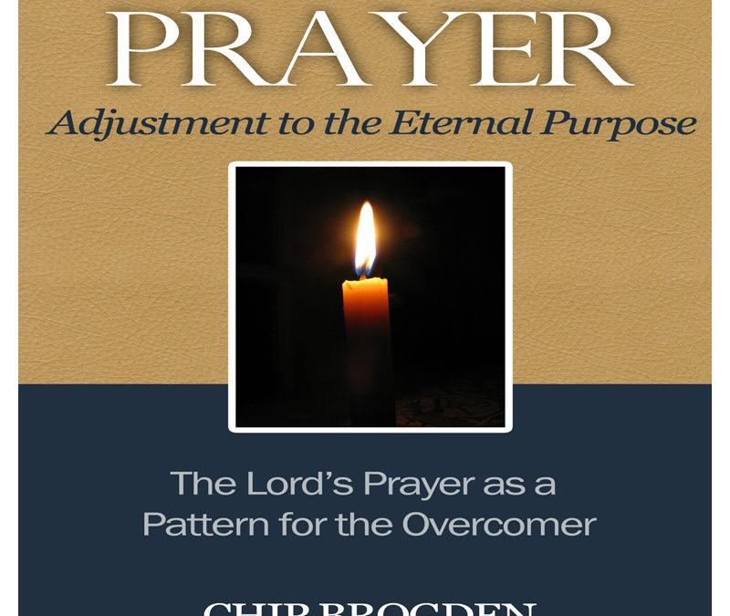 Prayer: Adjustment to the Eternal Purpose