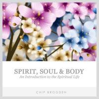 Spirit, Soul, & Body